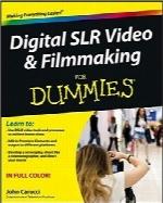 ویدئو و فیلمسازی دیجیتال SLR به زبان سادهDigital SLR Video and Filmmaking For Dummies