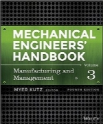 هندبوک مهندسان مکانیک؛ جلد سومMechanical Engineers' Handbook, Volume 3: Manufacturing and Management
