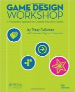 کارگاه طراحی بازیGame Design Workshop: A Playcentric Approach to Creating Innovative Games, Third Edition
