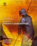 رساله فرآیند متالورژی، جلد اول؛ اصول فرآیندTreatise on Process Metallurgy, Volume 1: Process Fundamentals
