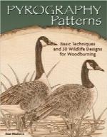الگوهای سوختنگاری؛ تکنیکهای اساسی و 30 طرح حیاتوحش برای سوختهکاریPyrography Patterns: Basic Techniques and 30 Wildlife Designs for Woodburning