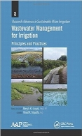 مدیریت فاضلاب برای آبیاریWastewater Management for Irrigation: Principles and Practices (Research Advances in Sustainable Micro Irrigation)