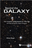 فراتر از کهکشانBeyond the Galaxy: How Humanity Looked Beyond Our Milky Way and Discovered the Entire Universe