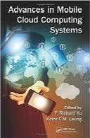 پیشرفت در سیستمهای رایانش ابری سیارAdvances in Mobile Cloud Computing Systems