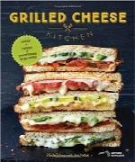 آشپزخانه پنیر بریانی؛ نان و پنیر و مواد مابین آنGrilled Cheese Kitchen: Bread + Cheese + Everything in Between