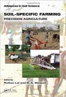 کشاورزی خاک-خاص؛ کشاورزی دقیقSoil-Specific Farming: Precision Agriculture (Advances in Soil Science)