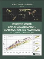 هندبوک سنجش از راه دورRemote Sensing Handbook – Three Volume Set: Remotely Sensed Data Characterization, Classification, and Accuracies