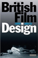 طراحی فیلم بریتانیاییBritish Film Design: A History (Cinema and Society)