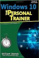 ویندوز 10؛ مربی شخصی؛ راهنمای شخصی شما برای ویندوز 10Windows 10: The Personal Trainer, 2nd Edition: Your personalized guide to Windows 10