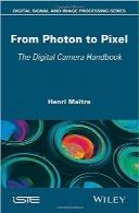 از فوتون تا پیکسل؛ هندبوک دوربین دیجیتالFrom Photon to Pixel: The Digital Camera Handbook