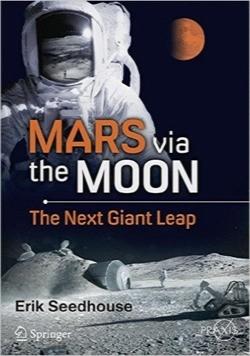 مریخ از طریق ماه؛ جهش بزرگ بعدی / Mars via the Moon: The Next Giant Leap (Springer Praxis Books)