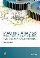 تحلیل ماشین با نرمافزارهای کامپیوتری برای مهندسان مکانیکMachine Analysis with Computer Applications for Mechanical Engineers