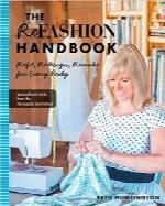 هندبوک تعمیر کردن لباس؛ آمادهسازی، طراحی مجدد و بازسازی برای همهThe Refashion Handbook: Refit, Redesign, Remake for Every Body