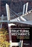 مکانیک سازه؛ مدلسازی و تحلیل اسکلتها و خرپاهاStructural Mechanics: Modelling and Analysis of Frames and Trusses