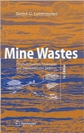 ضایعات معدن؛ توصیف، رفتار و اثرات زیست محیطیMine Wastes: Characterization, Treatment and Environmental Impacts