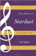 گرد ستاره IIan Eshkeri، راهنمای موسیقی متن فیلمIlan Eshkeri's Stardust: A Film Score Guide (Film Score Guides)