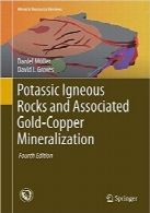 سنگ‌های آذرین و کانی‌سازی مس – طلای وابستهPotassic Igneous Rocks and Associated Gold-Copper Mineralization (Mineral Resource Reviews)
