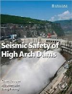 ایمنی لرزهای سدهای قوسی بلندSeismic Safety of High Arch Dams