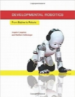 رباتیک رشدDevelopmental Robotics: From Babies to Robots (Intelligent Robotics and Autonomous Agents series)