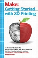 Make؛ آغاز کار با چاپ سه‌بعدیGetting Started with 3D Printing: A Hands-on Guide to the Hardware, Software, and Services Behind the New Manufacturing Revolution