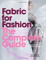 پارچه برای مدFabric for Fashion: The Complete Guide: Natural and Man-made Fibers