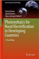 فتوولتائیک برای برقرسانی روستایی در کشورهای در حال توسعهPhotovoltaics for Rural Electrification in Developing Countries: A Road Map (Green Energy and Technology)