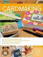 راهنمای کاملا تصویری ساخت کارتThe Complete Photo Guide to Cardmaking: More than 800 Large Color Photos