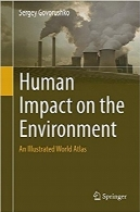 اثرات بشر برروی محیط زیستHuman Impact on the Environment: An Illustrated World Atlas