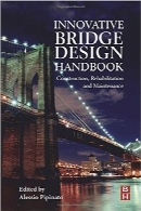 هندبوک طراحی خلاقانه پلThe Innovative Bridge Design Handbook: Construction, Rehabilitation, and Maintenance