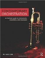 ارکستراسیون معاصر؛ راهنمای کاربردی آلات موسیقی، گروها، و نوازندگانContemporary Orchestration: A Practical Guide to Instruments, Ensembles, and Musicians