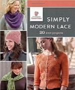 بافت توری ساده مدرنSimply Modern Lace: 20 Knit Projects (Interweave Favorites)