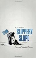 شیب لغزنده؛ آینده بغرنج اروپاSlippery Slope: Europe's Troubled Future
