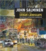 John Salminen؛ استاد مناظر شهریJohn Salminen – Master of the Urban Landscape: From realism to abstractions in watercolor