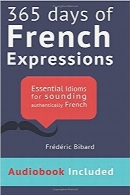 365 روز اصطلاح و ضربالمثلهای فرانسوی (بههمراه فایل صوتی)365 Days of French Expressions: Audiobook Link Download Edition