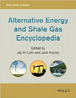 دانش‌نامه گاز شیل و انرژی‌های جایگزینAlternative Energy and Shale Gas Encyclopedia (Wiley Series on Energy)