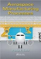 فرآیندهای ساخت و تولید سازههای هوافضاییAerospace Manufacturing Processes