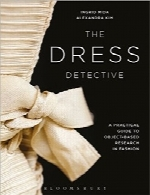 کارآگاه لباسThe Dress Detective: A Practical Guide to Object-Based Research in Fashion