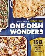یک بشقاب حیرت؛ 150 خلاقیت تازه در کسرولهای کلاسیکOne-Dish Wonders: 150 Fresh Takes on the Classic Casserole