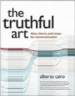 هنر صادق؛ داده، جداول و نقشههای موجود در ارتباطاتThe Truthful Art: Data, Charts, and Maps for Communication