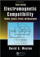 سازگاری الکترومغناطیسی؛ روشها، آنالیز، مدارها و اندازهگیریElectromagnetic Compatibility: Methods, Analysis, Circuits, and Measurement, Third Edition