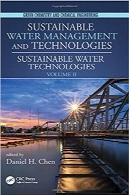 فناوری‌‌های آب پایدار؛ شیمی سبز و مهندسی شیمیSustainable Water Technologies (Green Chemistry and Chemical Engineering) (Volume 2)