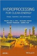 هیدرو پردازش برای انرژی پاک؛ طراحی، بهرهبرداری و بهینهسازیHydroprocessing for Clean Energy: Design, Operation, and Optimization