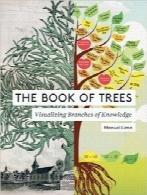 کتاب درختان؛ تصویرسازی شاخههای دانشThe Book of Trees: Visualizing Branches of Knowledge