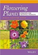گیاهان گلدار؛ ساختار و محصولات صنعتیFlowering Plants: Structure and Industrial Products