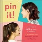 سنجاق بزن! 20 مدل موی زیبا با سنجاق سرPin It!: 20 Fabulous Bobby Pin Hairstyles