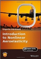 مقدمه‌ای بر هواکشسانی غیرخطیIntroduction to Nonlinear Aeroelasticity (Aerospace Series)
