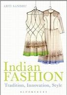 مد به سبک هندی؛ سنت، خلاقیت و سبکIndian Fashion: Tradition, Innovation, Style