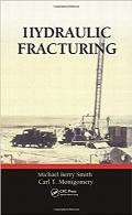 شکست هیدرولیکی؛ گرایشها و تکنولوژیهای بهروز در مهندسی نفتHydraulic Fracturing (Emerging Trends and Technologies in Petroleum Engineering)