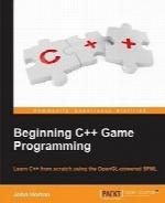 آغاز برنامهنویسی بازی C++Beginning C++ Game Programming