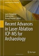 پیشرفتهای اخیر در حوزه فرسایش لیزر ICP-MS در باستانشناسی (علم جدید در باستانشناسی)Recent Advances in Laser Ablation ICP-MS for Archaeology (Natural Science in Archaeology)
